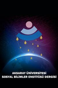 Aksaray Üniversitesi Sosyal Bilimler Enstitüsü Dergisi